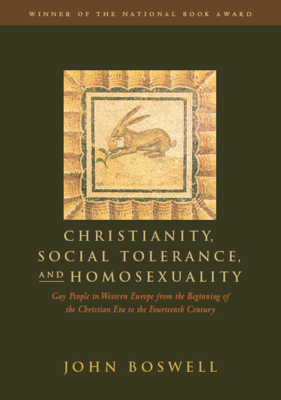 Christianity, Social Tolerance, and Homosexuality By: John Boswell