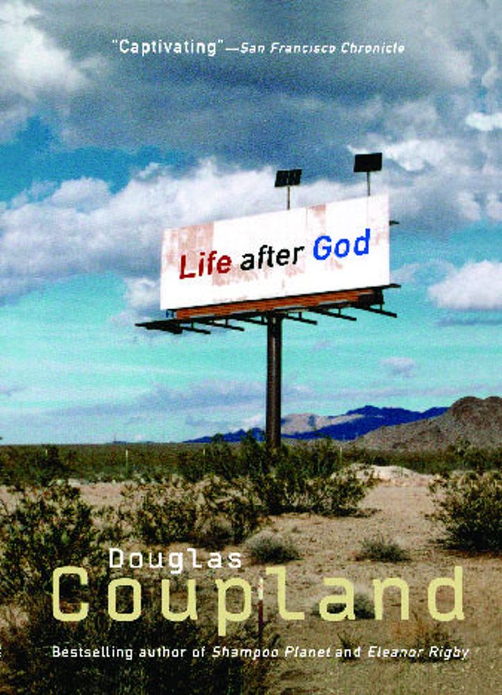 LIFE AFTER GOD By: Douglas Coupland