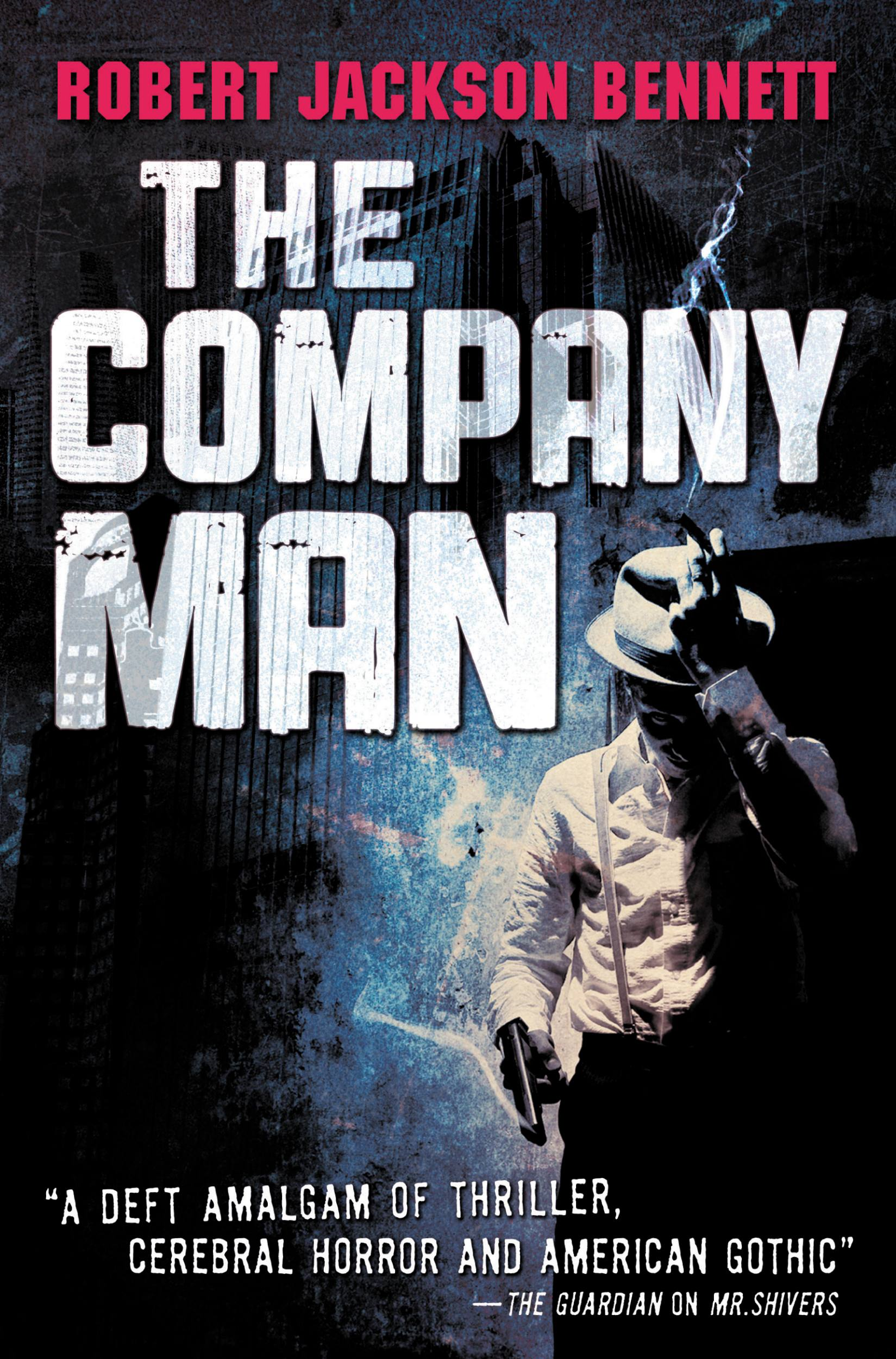 The Company Man By: Robert Jackson Bennett