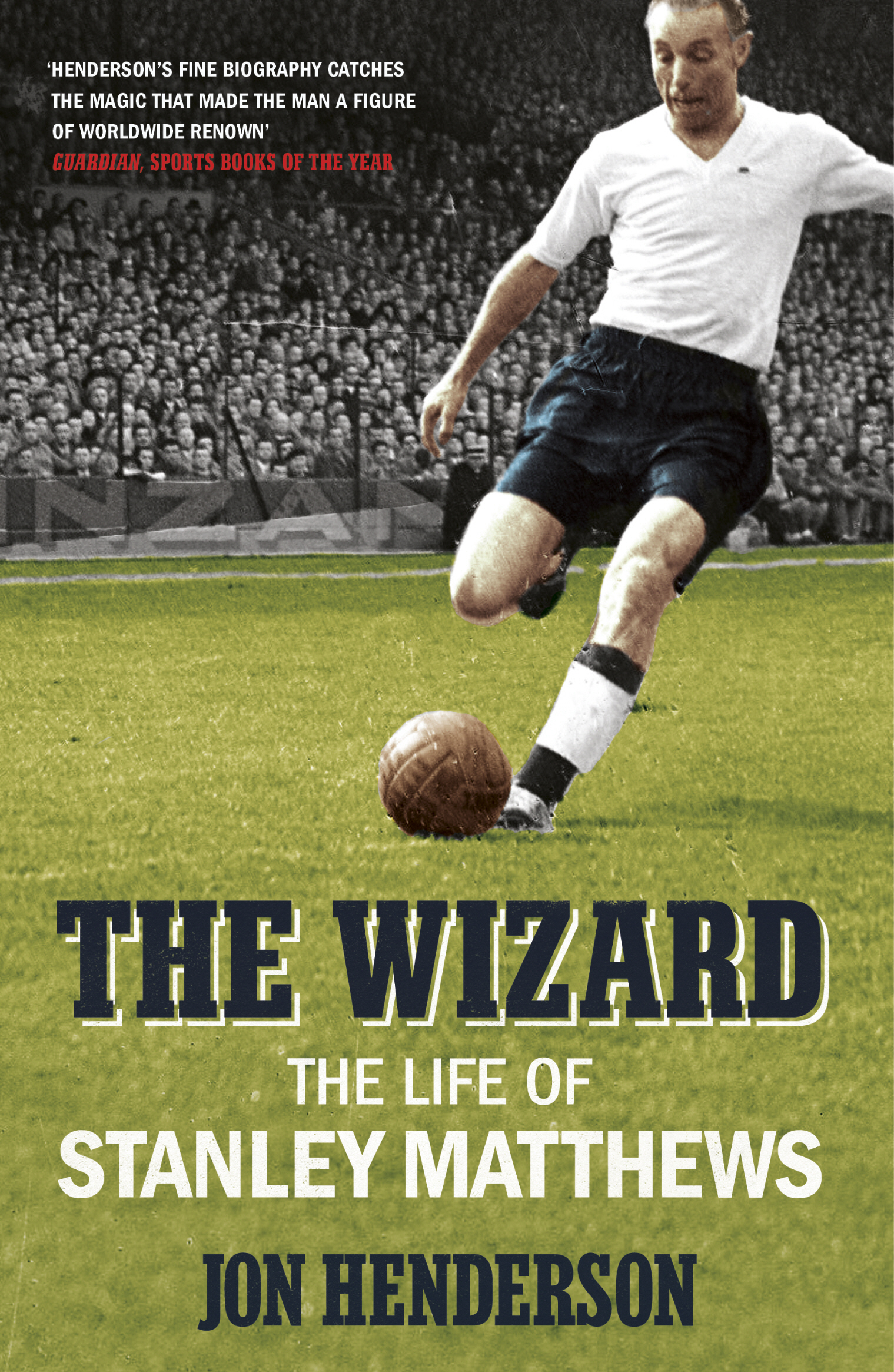 The Wizard The Life of Stanley Matthews