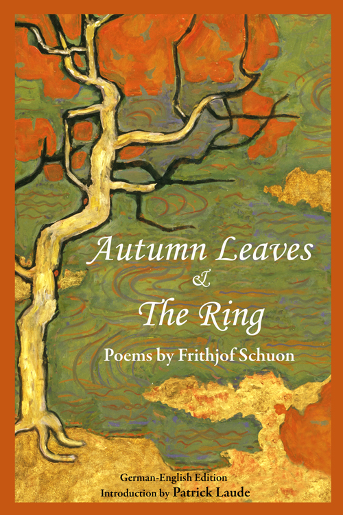 Autumn Leaves & The Ring: Poems By Frith By: Frithjof Schuon