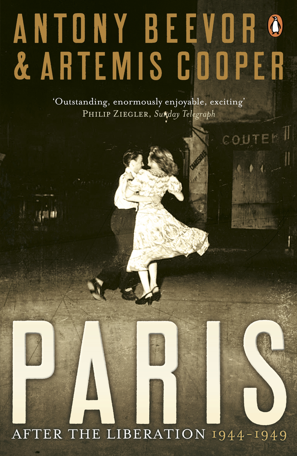 Paris After the Liberation: 1944 - 1949 1944 - 1949