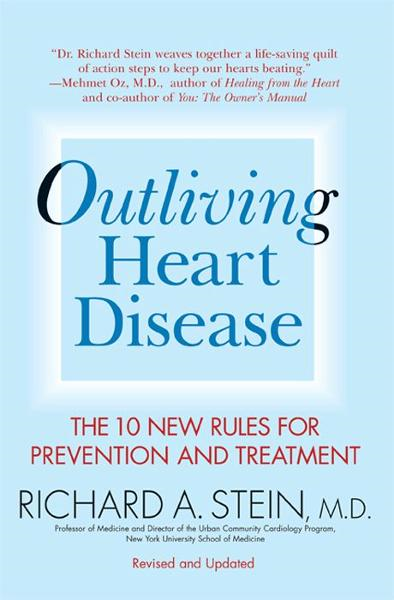 Outliving Heart Disease By: Richard A. Stein