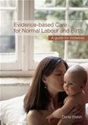 download Evidence-based Care for Normal Labour and Birth: A guide for midwives book