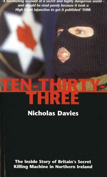 Ten-Thirty-Three The Inside Story of Britain's Secret Killing Machine in Northern Ireland