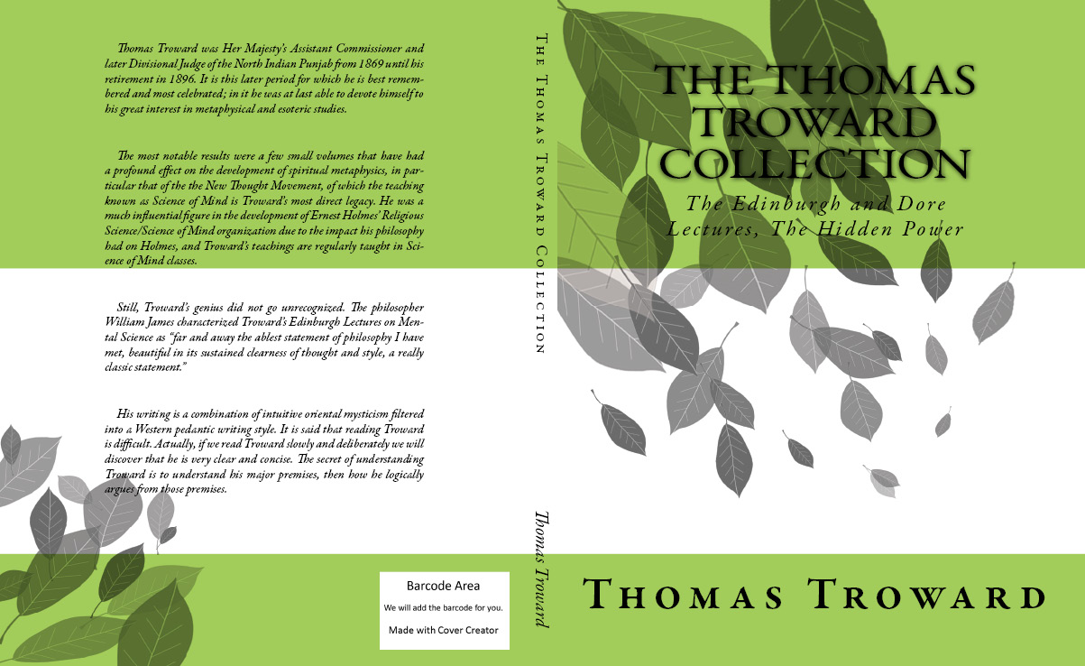 The Thomas Troward Collection: The Edinburgh and Dore Lectures, The Hidden Power By: Thomas Troward