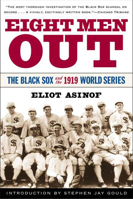 Eight Men Out By: Eliot Asinof