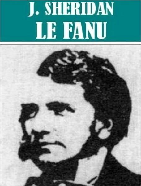 Works of Joseph Sheridan Le Fanu (55 works) By: Joseph Sheridan Le Fanu