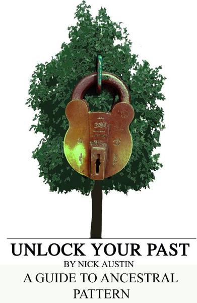 Unlock Your Past: A guide for creating and understanding your Ancestral Pattern
