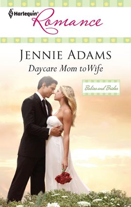 Daycare Mom to Wife By: Jennie Adams