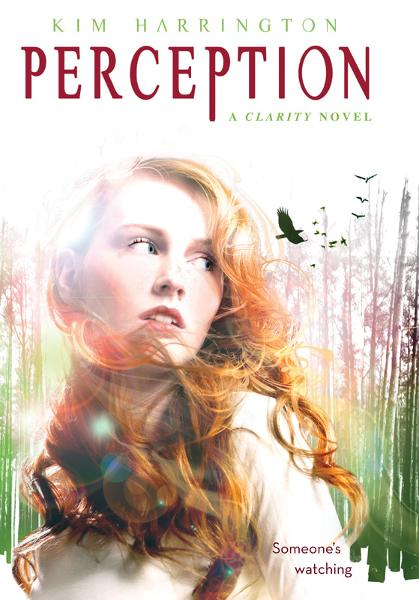Perception: A Clarity Novel By: Kim Harrington