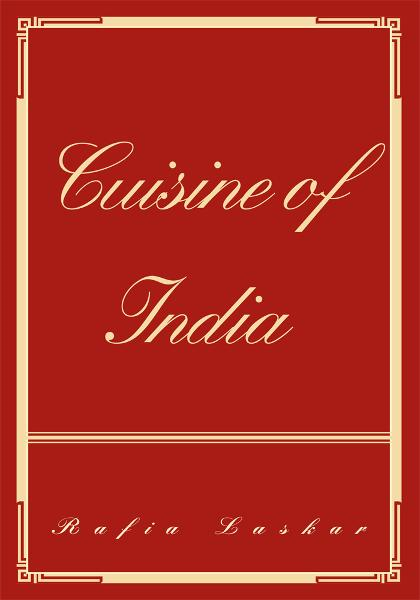 Cuisine of India By: Rafia Laskar