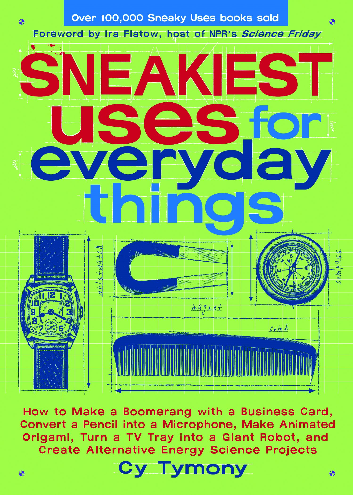 Sneakiest Uses for Everyday Things: How to Make a Boomerang with a Business Card, Convert a Pencil into a Microphone and more
