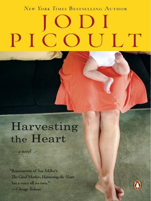 Harvesting the Heart By: Jodi Picoult