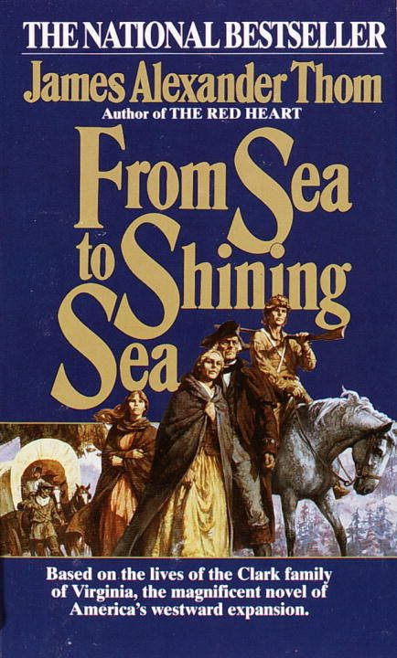 From Sea to Shining Sea By: JAMES ALEXANDER Thom