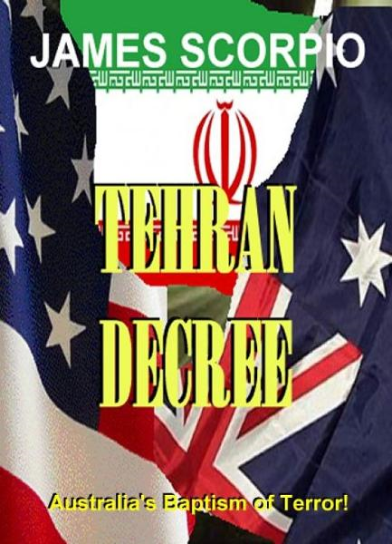 Tehran Decree By: James Scorpio