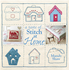 A taste of... Stitch at Home: Three sample projects from Mandy Shaw's latest book