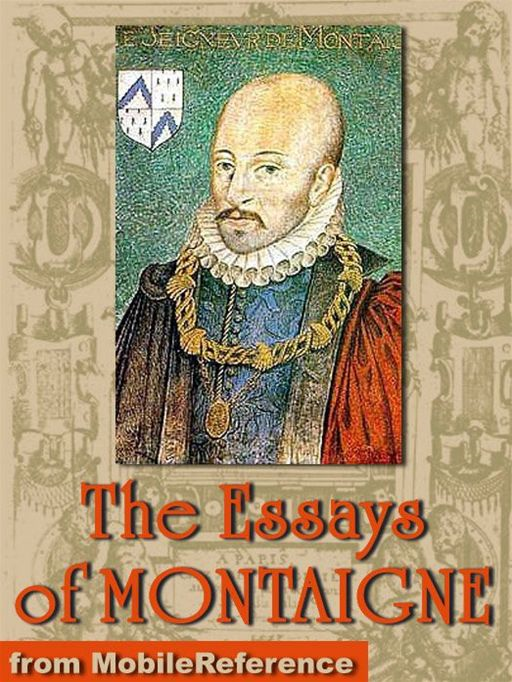 Michel De Montaigne - The Complete Essays: Edited By William Carew Hazlitt (Mobi Classics)