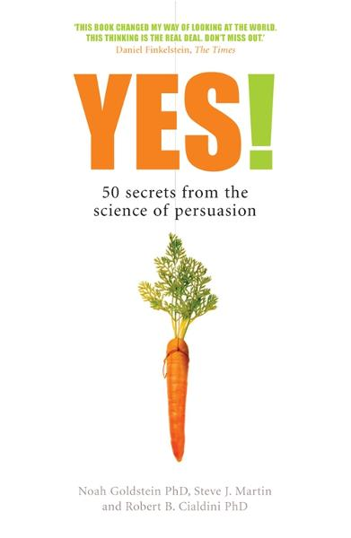 Yes!: 50 Secrets From the Science of Persuasion