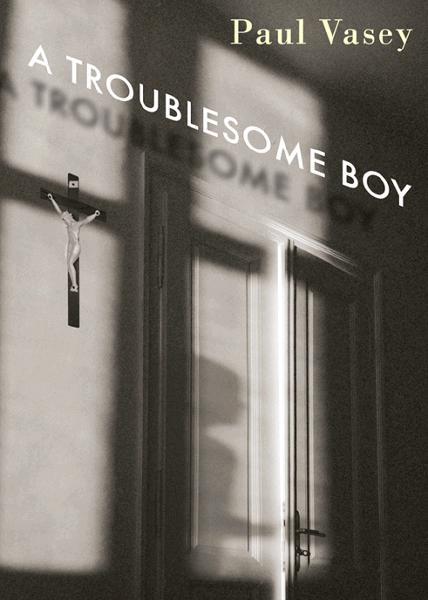 A Troublesome Boy By: Paul Vasey
