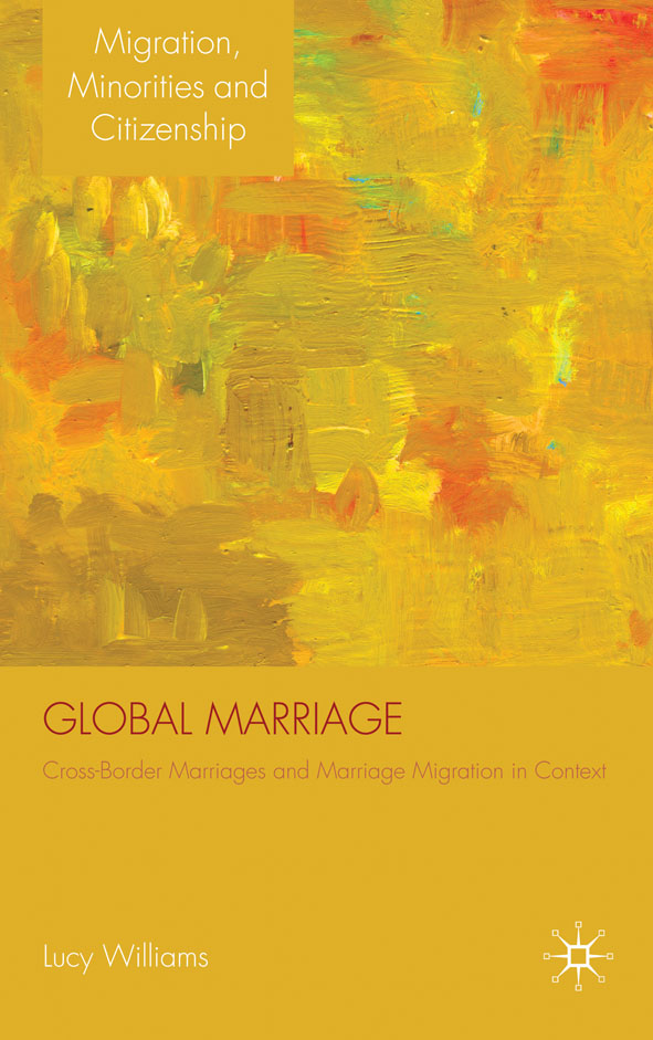 Global Marriage Cross-Border Marriage Migration in Global Context