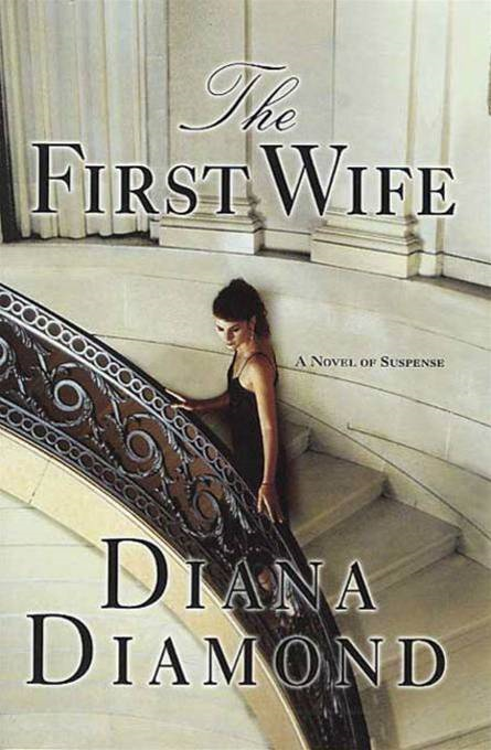 The First Wife By: Diana Diamond