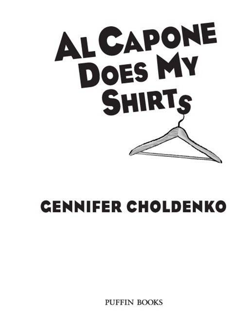 Al Capone Does My Shirts By: Gennifer Choldenko