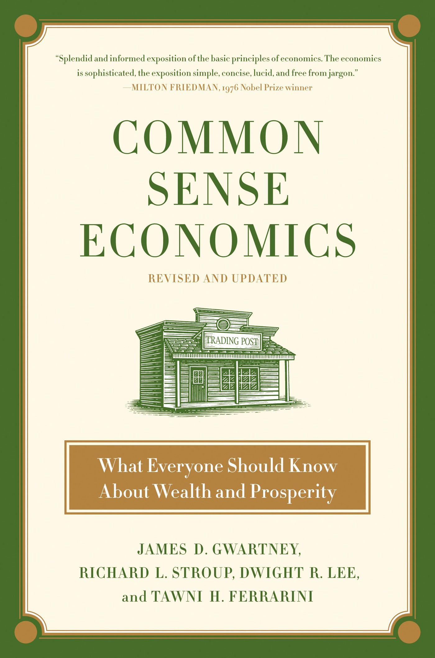 Common Sense Economics By: Dwight R. Lee,James D. Gwartney,Richard L. Stroup,Tawni Hunt Ferrarini