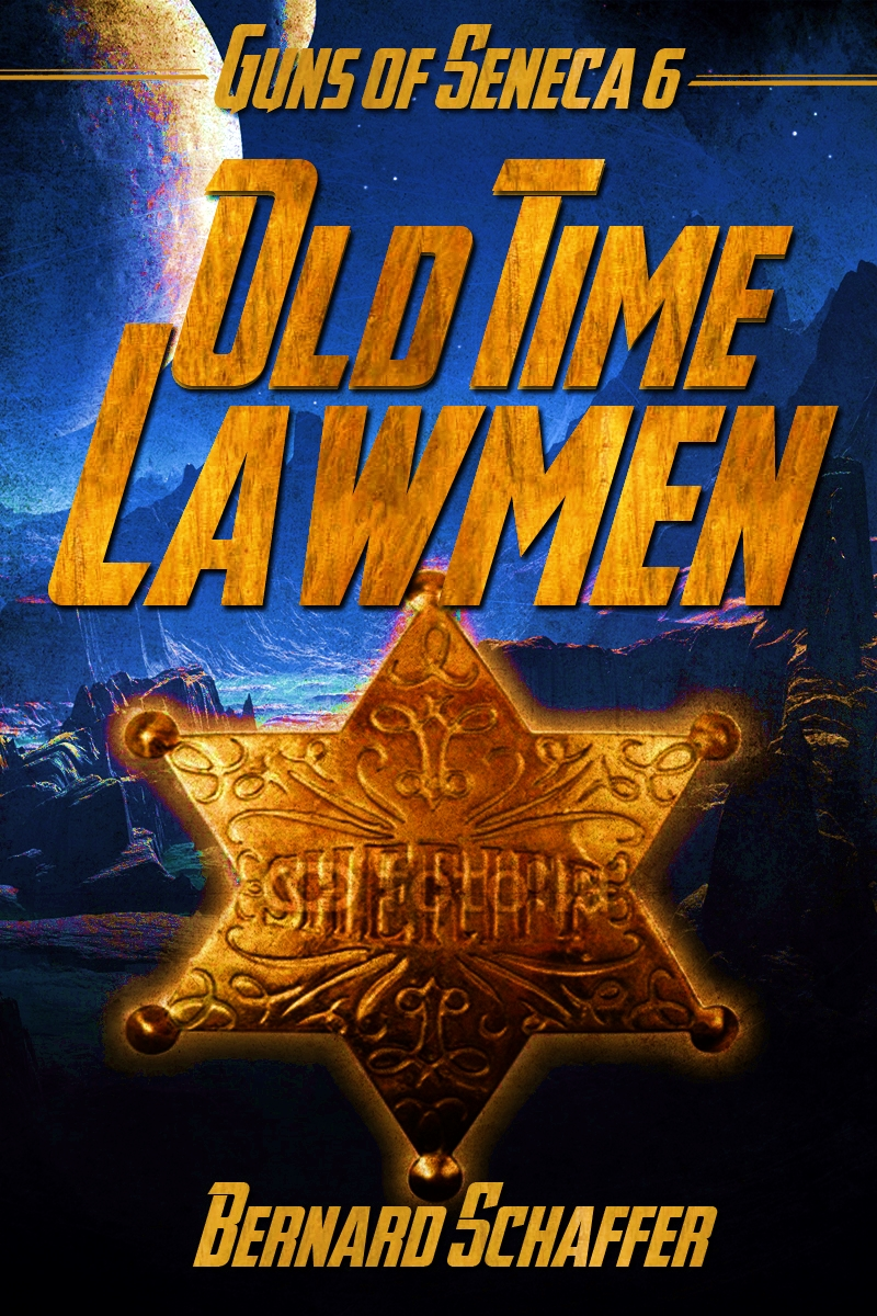 Old-Time Lawmen (Chamber 2 of the Guns of Seneca 6 Saga)