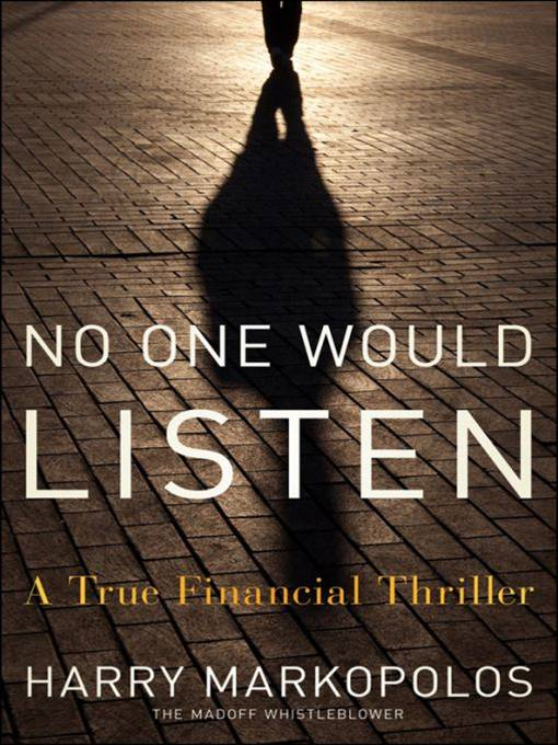 No One Would Listen By: Harry Markopolos