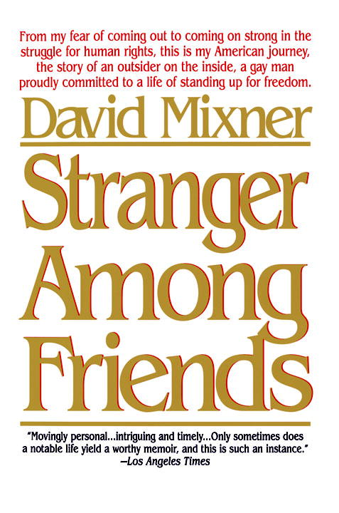 Stranger Among Friends By: David Mixner