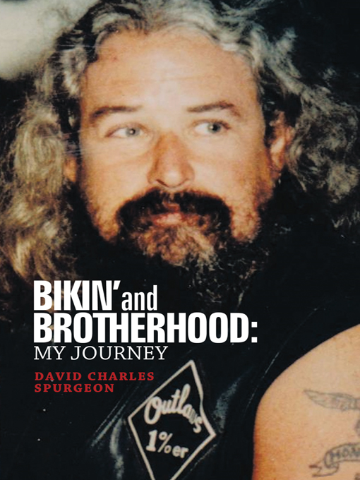 Bikin' and Brotherhood: My Journey By: Dave Spurgeon