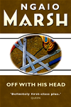 Off With His Head (the Ngaio Marsh Collection):