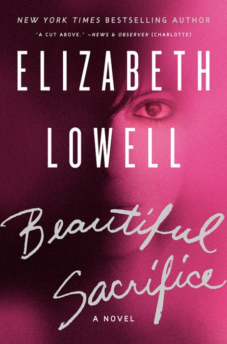 Beautiful Sacrifice By: Elizabeth Lowell