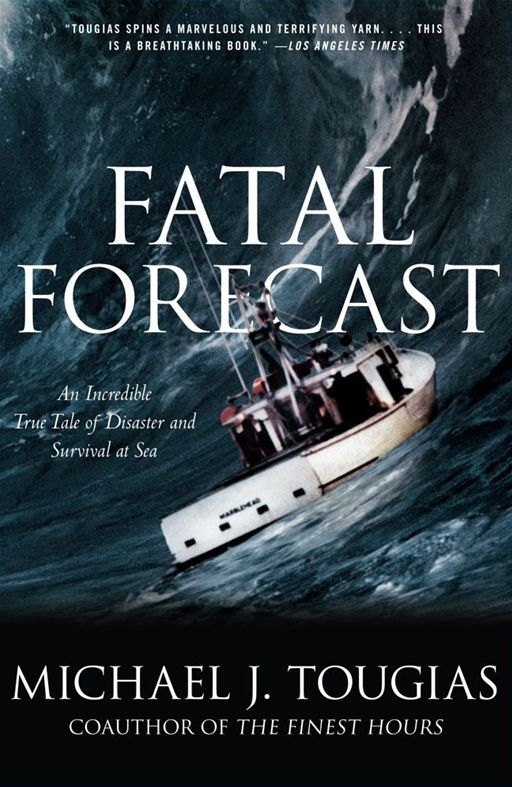 Fatal Forecast By: Michael J. Tougias