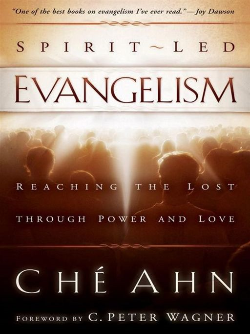 Spirit-Led Evangelism By: Ché Ahn