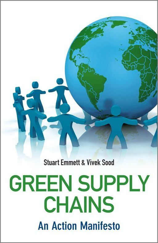 Green Supply Chains By: Stuart Emmett,Vivek Sood