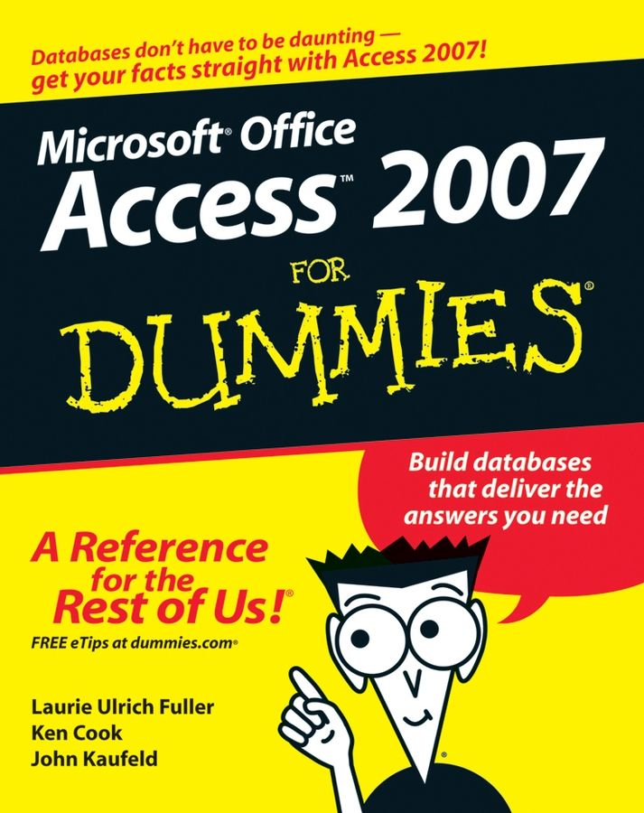 Access 2007 For Dummies By: John Kaufeld,Ken Cook,Laurie Ulrich Fuller