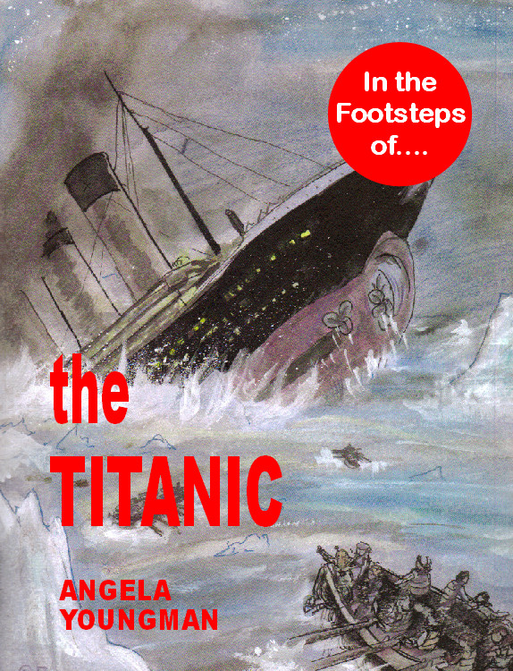 In the Footsteps of the Titanic By: Angela Youngman,Karis Youngman