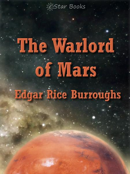 The Warlord of Mars By: Edgar Rice Burroughs
