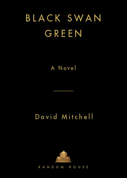 Black Swan Green By: David Mitchell