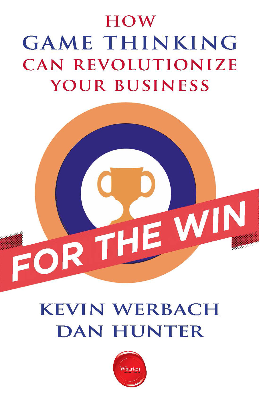 For the Win By: Dan Hunter,Kevin Werbach