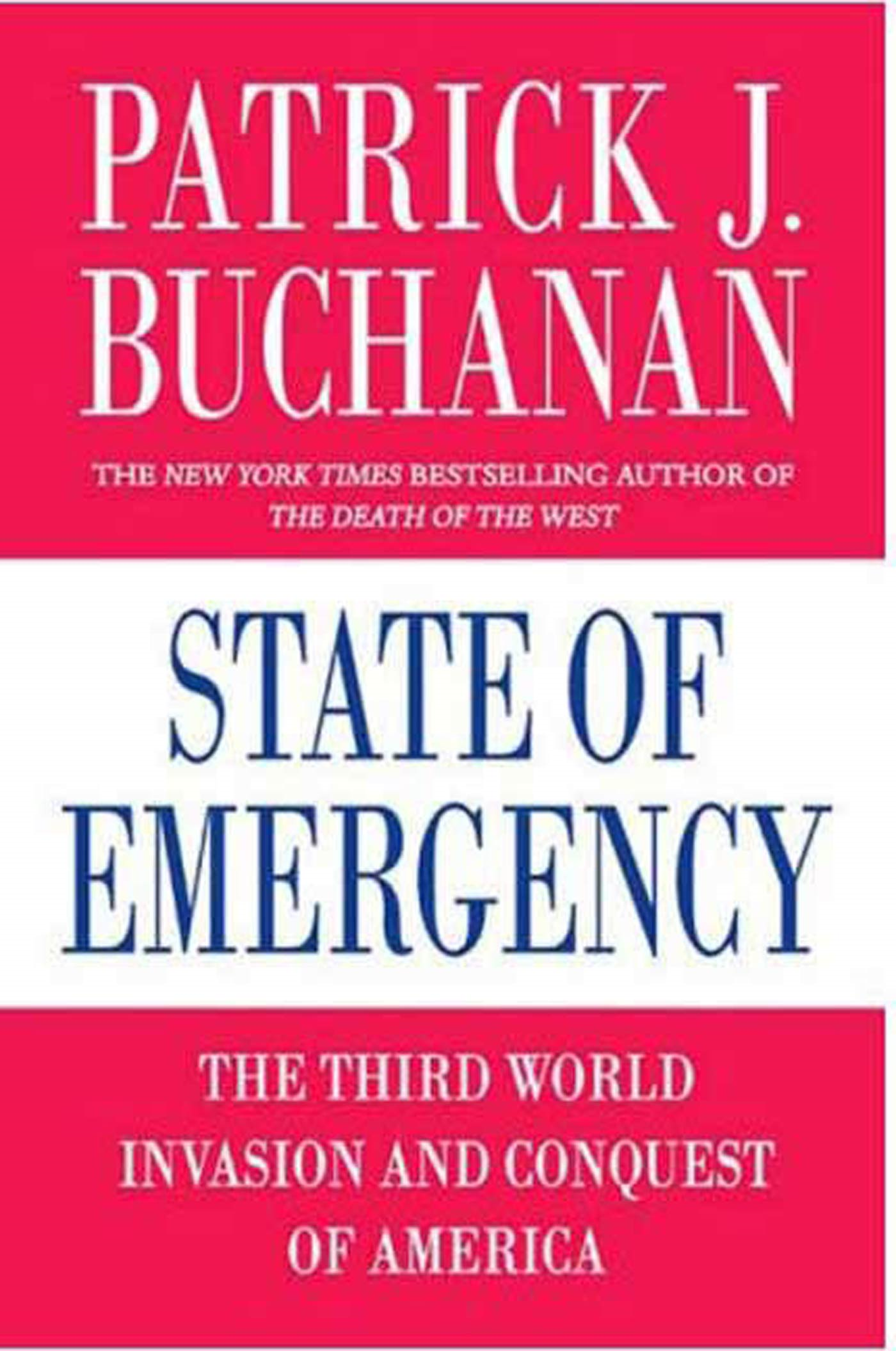 State of Emergency By: Patrick J. Buchanan