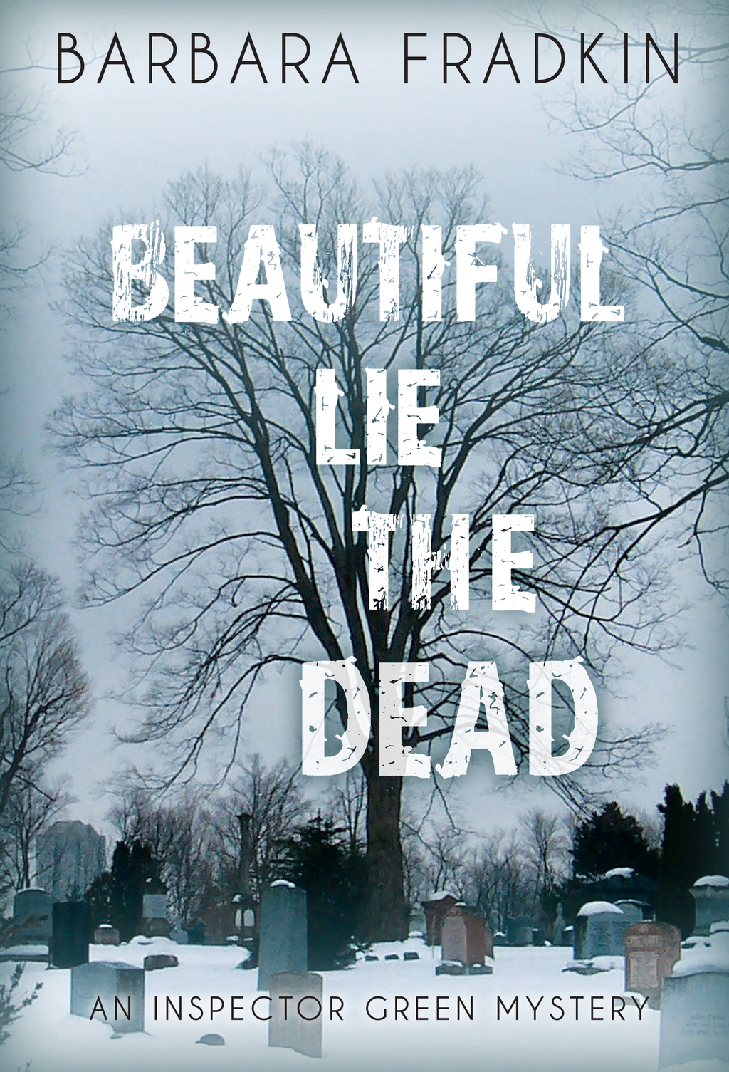 Beautiful Lie the Dead By: Barbara Fradkin