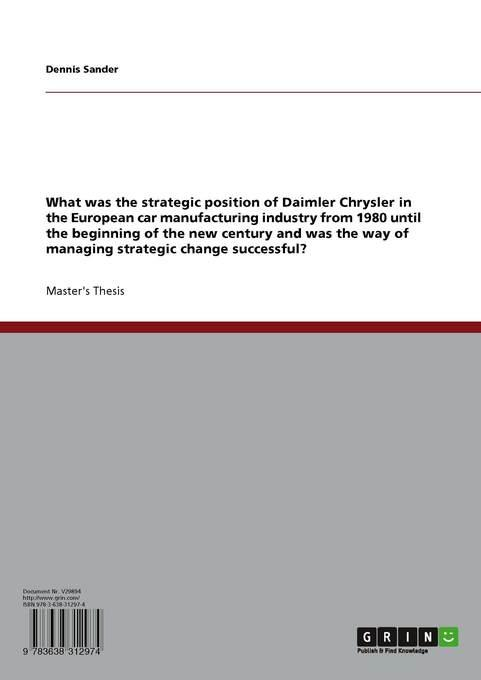 Dennis Sander - What was the strategic position of Daimler Chrysler in the European car manufacturing industry from 1980 until the beginning of the new century and wa