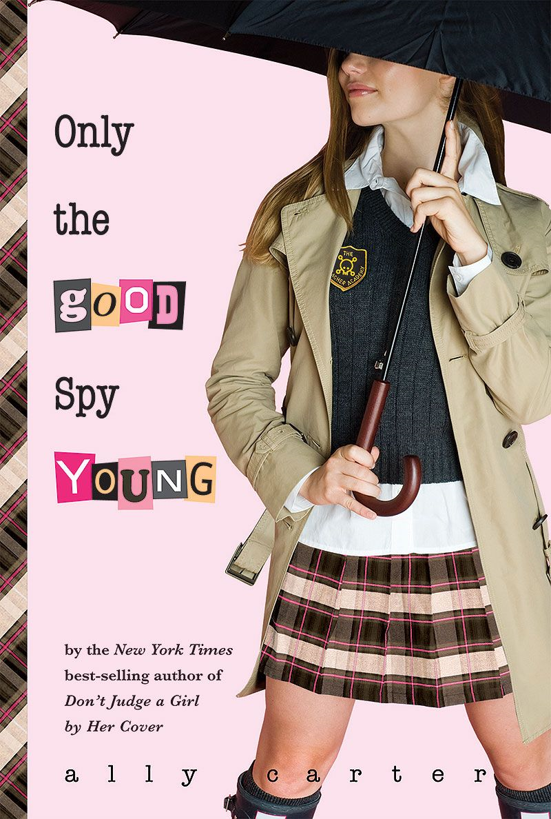 Only the Good Spy Young (Gallagher Girls, Book 4)