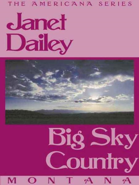 Big Sky Country (Montana) By: Janet Dailey