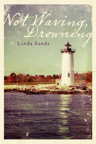 Not Waving, Drowning By: Linda Sands