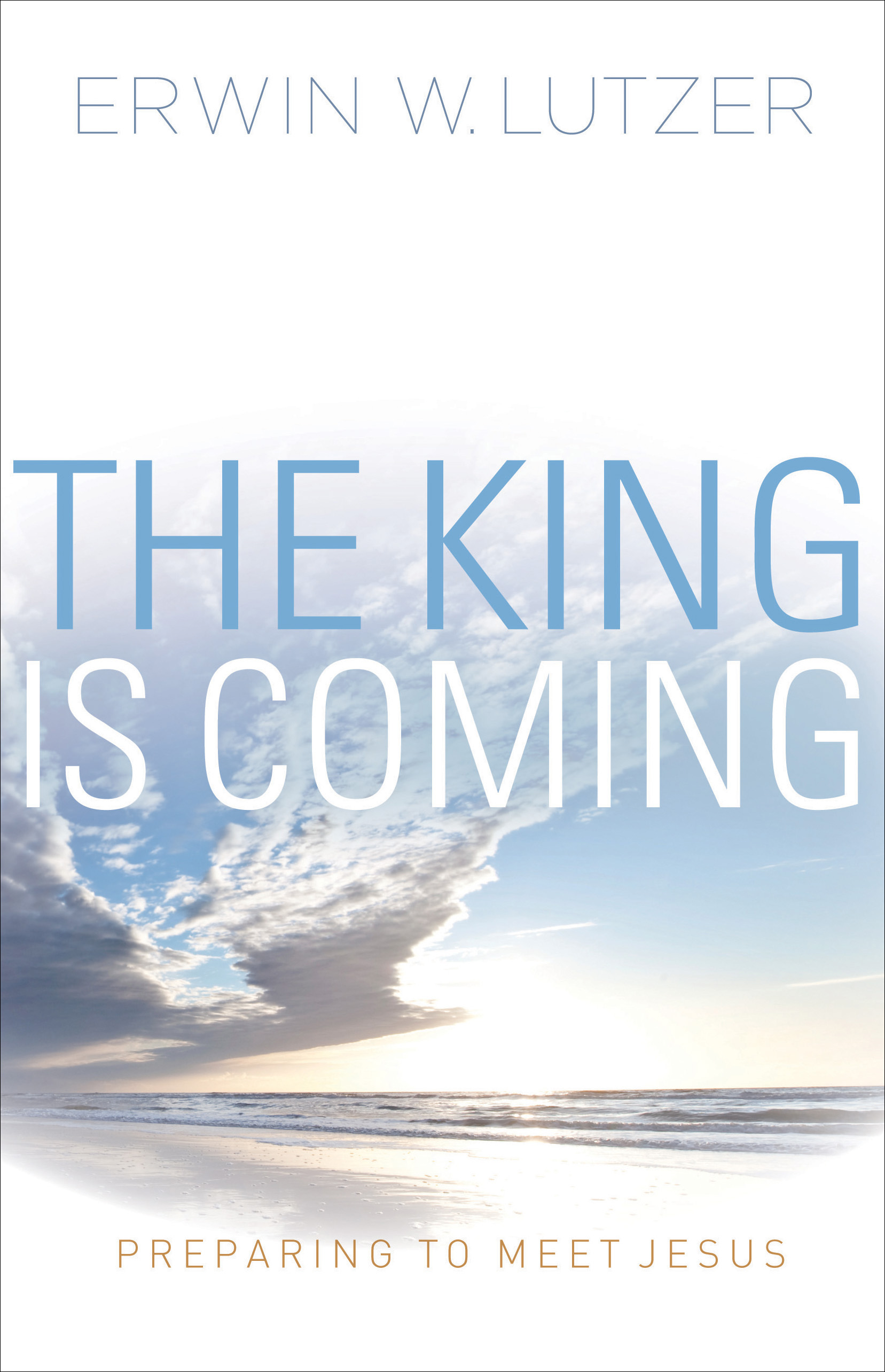 The King is Coming By: Erwin W. Lutzer