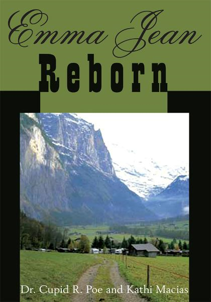 Emma Jean Reborn By: Dr. Cupid R. Poe and Kathi Macias